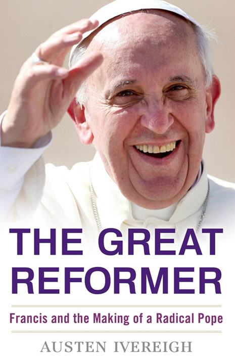 'Pope Francis, The Great Reformer', by <span>Dr Austen Ivereigh.</span>